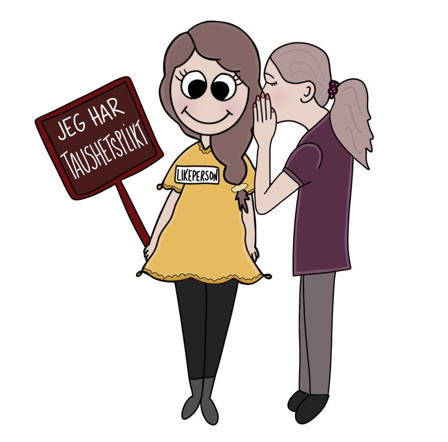 Tegning av to kvinner. Den ene hvisker i øret til den andre, som bærer en plakat med påskrift Jeg har taushetsplikt.